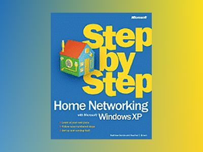 Home Networking with Microsoft Windows XP Step by Step av Matthew Danda