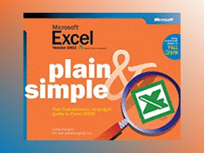 Microsoft Excel Version 2002 Plain & Simple av Curtis Frye