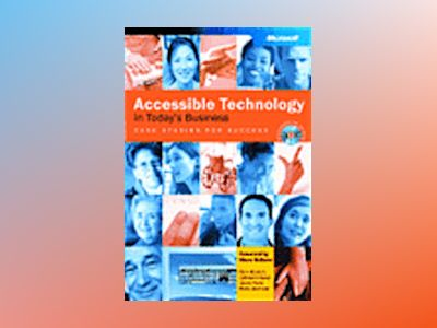 Accessible Technology in Today's Business av Gary Moulton