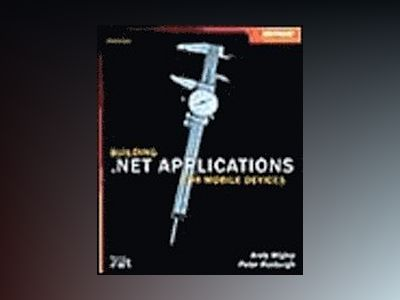 Building .NET Applications for Mobile Devices av Andy Wigley
