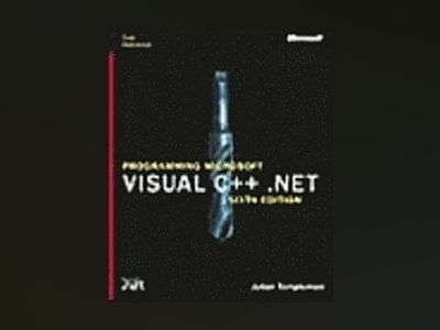 Programming with Microsoft Visual C++ .NET, Sixth Edition (Core Reference) av George Shepherd
