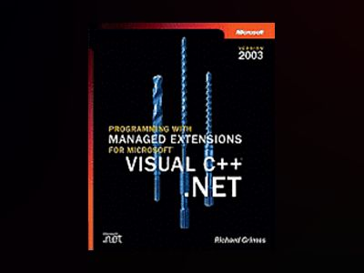 Programming with Managed Extensions for Microsoft Visual C++ .NET--Version av Richard Grimes