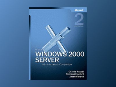 Microsoft Windows 2000 Server Administrator's Companion, Second Edition av Charlie Russel