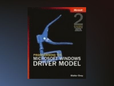 Programming the Microsoft Windows Driver Model, Second Edition av Walter Oney