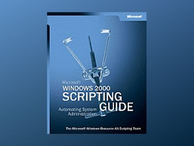 Microsoft Windows 2000 Scripting Guide av Windows Scripting Team Microsoft