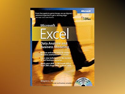 Microsoft Excel Data Analysis and Business Modeling av Wayne L. Winston