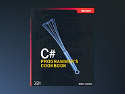 C# Programmer's Cookbook av Allen Jones