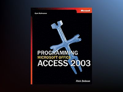 Programming Microsoft Office Access 2003 (Core Reference) av Rick Dobson