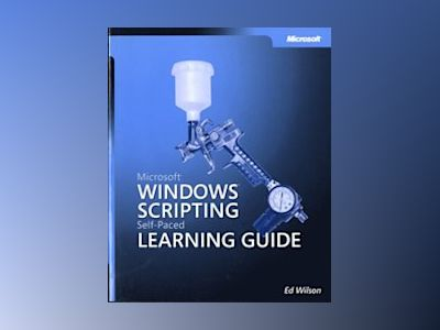 Microsoft Windows Scripting Self-Paced Learning Guide av Ed Wilson