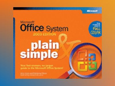 Microsoft Office System Plain & Simple -- 2003 Edition av Jerry Joyce