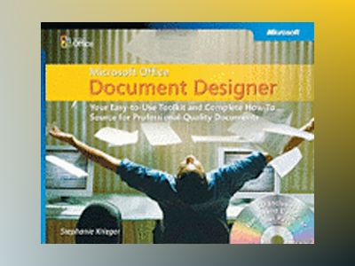 Microsoft Office Document Designer: Your Easy-to-Use Toolkit and Complete H av Stephanie Krieger