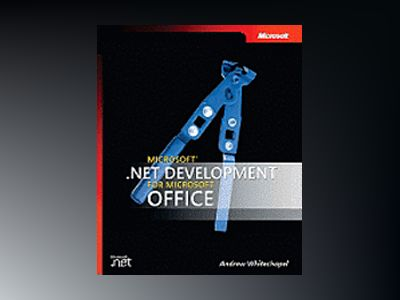 Microsoft .NET Development for Microsoft Office av Andrew Whitechapel