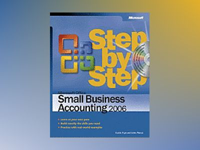 Microsoft Office Small Business Accounting 2006 Step by Step av Curtis Frye