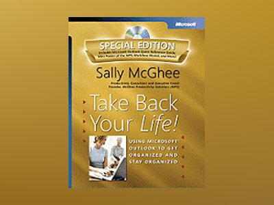 Take Back Your Life! Special Edition: Using Microsoft Outlook to Get Organi av Sally McGhee