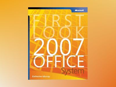 First Look 2007 Microsoft Office System av Katherine Murray