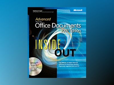 Advanced Microsoft Office Documents 2007 Edition Inside Out av Stephanie Krieger