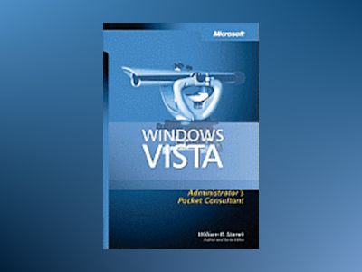 Windows Vista Administrator's Pocket Consultant av William R. Stanek Author