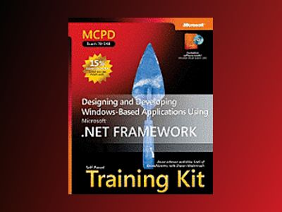 MCPD Self-Paced Training Kit (Exam 70-548): Designing and Developing Window av Chris Williams