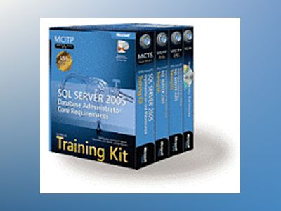 MCITP Self-Paced Training Kit (Exams 70-431, 70-443, 70-444): Microsoft SQL av Solid Quality Learning