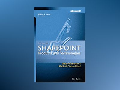 Microsoft SharePoint Products and Technologies Administrator's Pocket Consu av Ben Curry