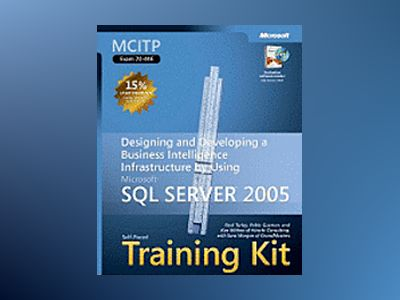 MCITP Self-Paced Training Kit (Exam 70-446): Designing and Developing a Bus av Paul Turley