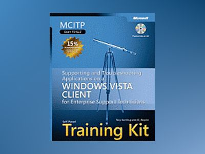 MCITP Self-Paced Training Kit (Exam 70-622): Supporting and Troubleshooting av Tony Northrup