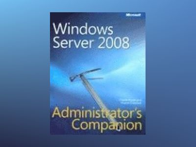 Windows Server 2008 Administrator's Companion av Charlie Russel