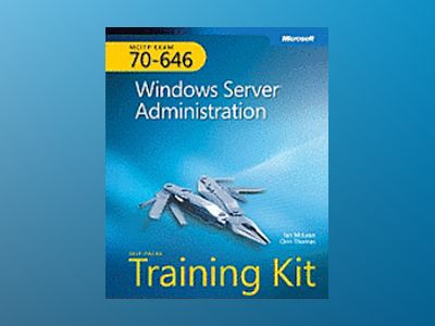 MCITP Self-Paced Training Kit (Exam 70-646): Windows Server Administration av Ian McLean