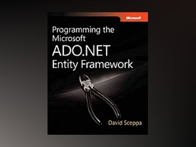Programming the Microsoft ADO.NET Entity Framework av David Sceppa