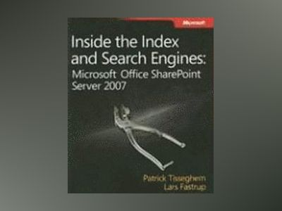 Inside the Index and Search Engines: Microsoft Office SharePoint Server 200 av