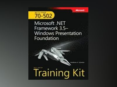 MCTS Self-Paced Training Kit (Exam 70-502): Microsoft .NET Framework 3.5 Wi av Matthew A. Stoecker