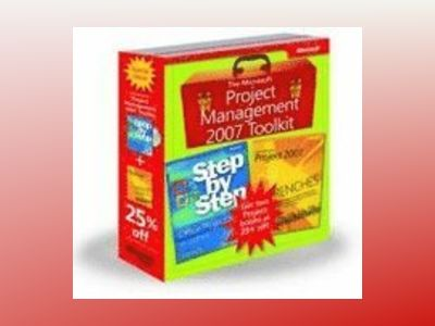 The Microsoft Project Management 2007 Toolkit: Microsoft Office Project 200 av Carl Chatfield
