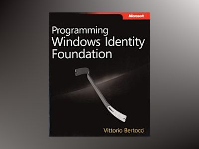 Programming Windows Identity Foundation av Vittorio Bertocci