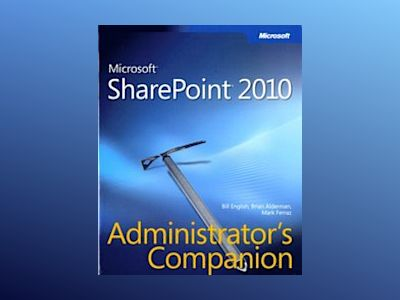 Microsoft SharePoint 2010 Administrator's Companion av Bill English