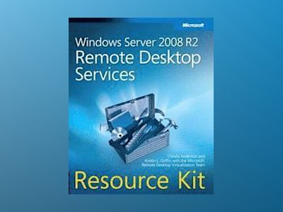 Windows Server 2008 Remote Desktop Services Resource Kit av Christa Anderson