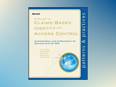 A Guide to Claims-Based Identity and Access Control av Dominick Baier