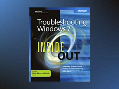 Troubleshooting Windows 7 Inside Out av Mike Halsey