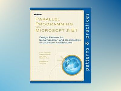 Parallel Programming with Microsoft .NET av Colin Campbell