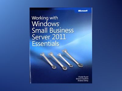 Working with Windows Small Business Server 2011 Essentials av Charlie Russel