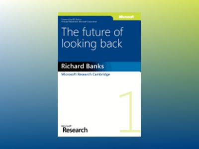The Future of Looking Back av Richard Banks