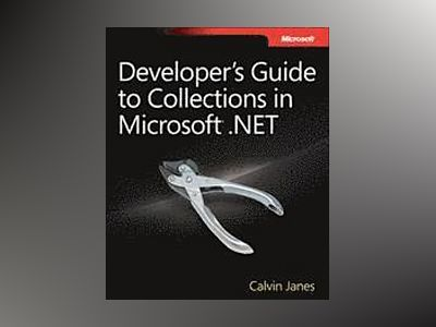 Developer's Guide to Collections in Microsoft .NET av Calvin Janes