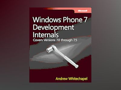 Windows Phone 7 Development Internals av Andrew Whitechapel