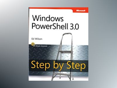 Windows PowerShell 3.0 Step by Step av Ed Wilson