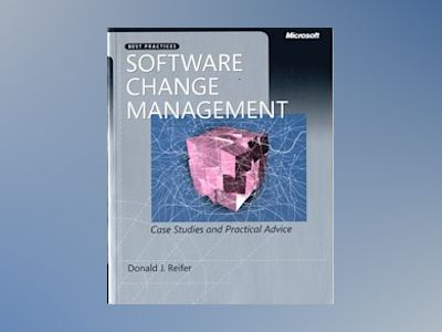 Software Change Management: Case Studies and Practical Advice av Donald J. Reifer