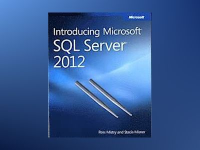 Introducing Microsoft SQL Server 2012 av Ross Mistry