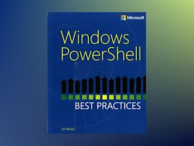 Windows PowerShell 4.0 Best Practices av Ed Wilson