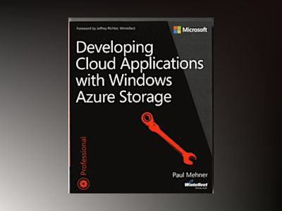 Developing Cloud Applications with Windows Azure Storage av Paul Mehner