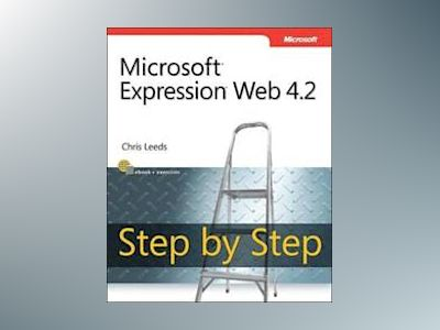 Microsoft Expression Web 4.2 Step by Step av Chris Leeds