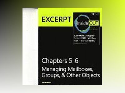 Managing Mailboxes, Groups, & Other Objects: EXCERPT from Microsoft Exchang av Tony Redmond