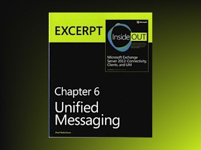 Unified Messaging: EXCERPT from Microsoft Exchange Server 2013 Inside Out av Paul Robichaux